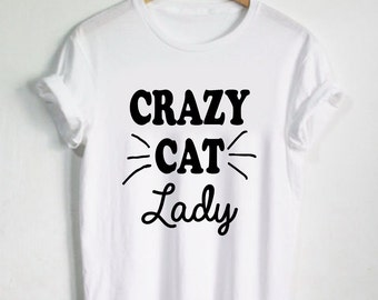 Crazy Cat Lady Shirt - Cat Lovers Pet Shirt Cat T-shirt Womens Tee or Unisex Adult - Cat Toy Shirt Tshirts Kitty Kitten Whiskers