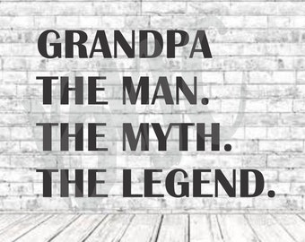 Grandpa the Legend, SVG, PNG, DXF, Vinyl Design, Circut, Cameo, Grandpa Cut File, Grandpa Decal, Grandpa Shirt, Fathers Day svg, Grandpa Svg
