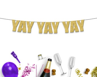 YAY YAY YAY - Fun Celebration/Party Banner/Sign for Birthdays, Housewarming, Graduation, Engagement, Wedding & Baby Shower!