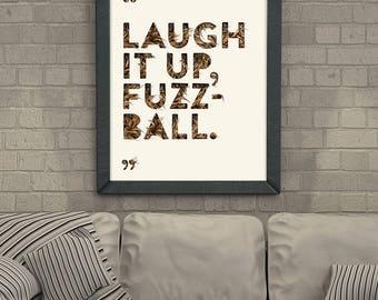 Laugh It Up Fuzzball Print