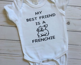 My best friend is a frenchie onesie, french bulldog onesie, frenchie onesie, dog lover, bulldog, dog onesie