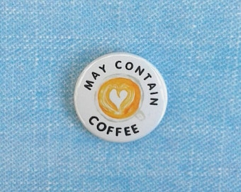 Pinback 1 inch Button Badge - coffee drinker - Coffee Badge - coffee pin - coffee lover - pin button