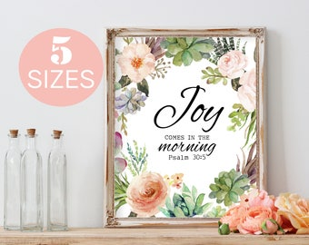 Joy comes in the morning, Scripture wall art, Bible verse art, Christian printable, Inspirational Quote, scripture print,  floral print