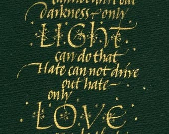 "Calligraphic Print - Dr Martin Luther King ""Darkness can not drive out darkness, only Light can do that..."""