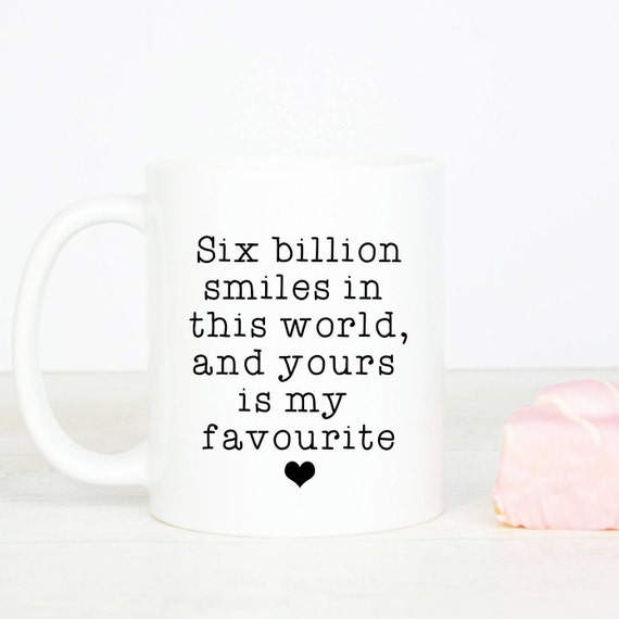 6 billion smiles mug, Personalised back, lovely anniversary gift or to tell someone you love them, your favourite smile in the whole world