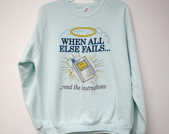 """When All Else Fails... 80s 90s mint green sweatshirt . xl . 46"""" bust . made in USA"""