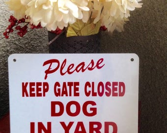 "14"" X 10"" Red/white Keep Gate closed  DOG in yard sign Aluminum  Yard fence beware of dog sign free ship 24 hrs"