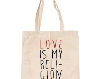Love is my religion tote | promote peace * atheism * kindness * positivity canvas bag