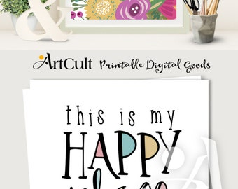 """Printable artwork, digital download inspirational quote """"This is my happy place"""" print-it-yourself wall Art for home decor, ArtCult designs"""