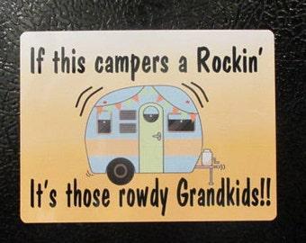 CAMPER GRAND Children- Rowdy Grandkids Magnet- RV- Camping -Trailer - door - fridge - locker - Camping - humerous - aluminum -