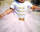 Mothers Day Tutu Outfit; You Choose Bodysuit Design; Mommy's Mini; Best Mommy Ever; Our 1st Mothers Day; Love Baby; Happy Mothers Day Mommy