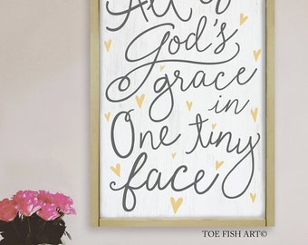 All of God's Grace in one Tiny Face |  Framed Sign | Scripture Sign
