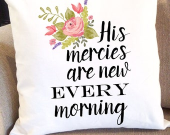 Throw Pillow, His Mercies Are New Every Morning Pillow Cover, Scripture Gift, Wedding Gift, 18 x 18 Pillow, Housewarming Gift, Cushion Cover