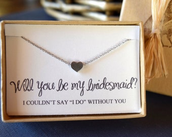 Will you be my Bridesmaid Necklace, Tiny Heart Necklace, I could not say I do, Bridesmaid Proposal, Made of Honor Necklace