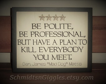 """Mad Dog Mattis quote """" Rules of Conduct """" 8x10 in Framed Embroidery- adjustable in color  Funny sign Marine Corps humor General James Mattis"""