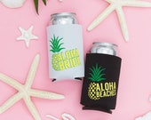 Bachelorette Party Beer Can Coolers | Aloha Beaches and Aloha Bride with Pineapple