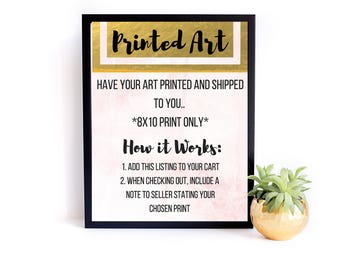Printed Art-Physical Print- To Be Shipped To You - 8x10