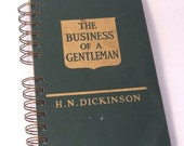 1914 BUSINESS OF GENTLEMAN Handmade Journal Upcycled Book Vintage Business
