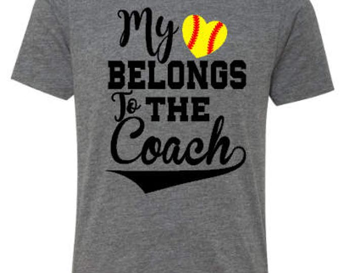My Heart Belongs to the Coach Shirt, Coach's wife shirt, Custom Sports Mom Shirt, Softball shirt, Baseball Shirt, Football Shirt