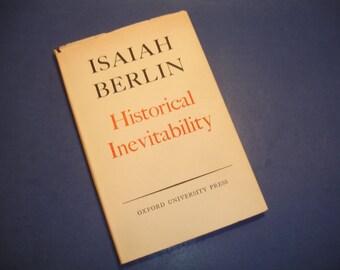 Historical Inevitabilit by Isaiah Berlin, 1959, Rare, HC,DJ Oxford Univ. Press