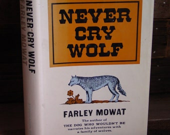 Never Cry Wolf By Farley Mowat 1960s Vintage Hardcover Book In Dustjacket Nature Writing Modern Classics Animal Stories Wolves