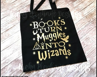 Books Turn Muggles into Wizards Book Bag. What a great way to carry your library books!