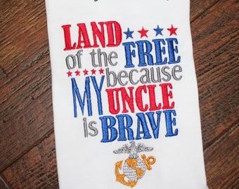 Military Land of the FREE Because my Uncle is BRAVE Embroidered shirt, Marine Uncle, Marine Shirt, EGA, Welcome Home, July 4th Tee, usmc