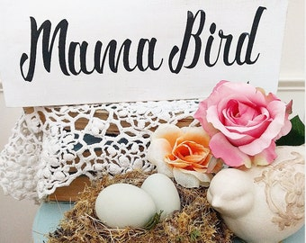 Distressed wooden Sign Mama Bird/Baby Bird option Available