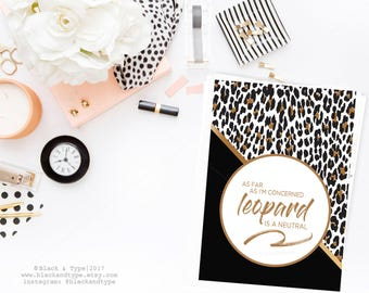 Leopard is a Neutral || Fashionista print, Inspirational Prints, Typography Art, Office Decor, Fashion Print, Girl Boss, Leopard Quote,
