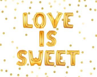 Love is Sweet Balloons, Love is Sweet Banner, Balloon Banner, Wedding Balloons, Reception Decor, Photo Booth, Dessert Table Decor