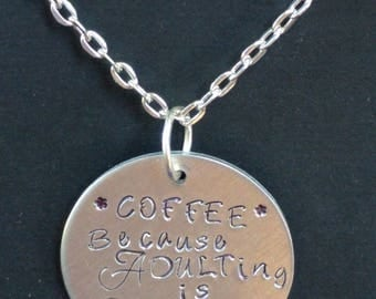 "Coffee Quote - Coffee Because Adulting is Hard Pendant, 1 1/4"" Circle Handstamped - Coffee Jewelry - Mom Jewelry - Gift for Graduation"