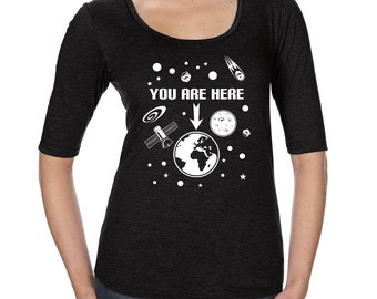 Womens Tri-Blend Scoop Neck Half Sleeve, Tri Blend Tee, You Are Here Tshirt, Funny Tshirt, Space Tshirt, Funny T Shirt, Space T Shirt