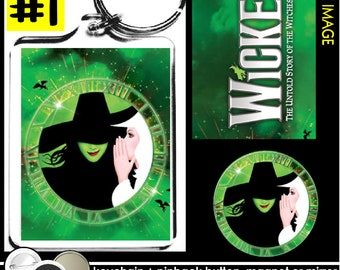 Wicked the Musical KEYCHAIN + BUTTON or MAGNET or pocket mirror keyring pinback badge pins the broadway witches wizard of oz key ring #1439