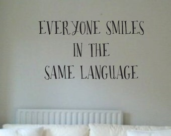 Vinyl Wall Word Decal - Everyone Smiles In the Same Language - Home Decor - Wall Word