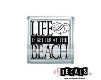 LIFE Is Better At The BEACH - Summer Vinyl Lettering for Glass Blocks - Craft Decals