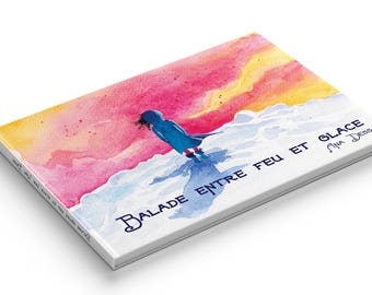 Walk between fire and ice - poetic travel watercolor book