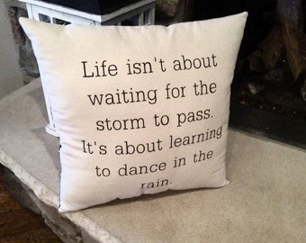 Stenciled Canvas Pillow, Home Decor, Dance in the Rain, Wedding or Bridal Shower, Decorative Pillow, Quote Pillow, Inspirational Pillow