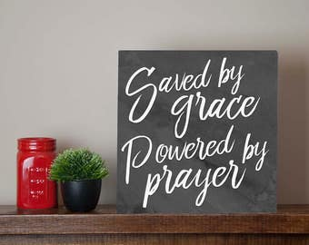 Saved by grace, powered by prayer Christian religious metal sign wall art - baptism gift, confirmation, encouragement, salvation