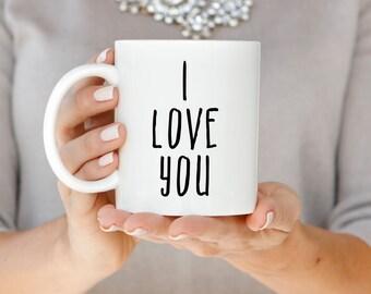 I Love You Mug, Valentine's Day Gift, Gift for Him, Gift for Her