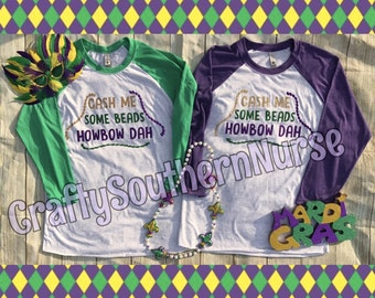 Cash Me Some Beads Raglan Jersey 3/4 Sleeve Shirt SUPER SOFT Mardi Gras Fat Tuesday NOLA New Orleans Louisiana Catch Ousside Funny Parade