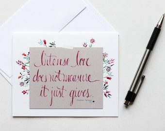 Intense Love Card • Mother Teresa Quote
