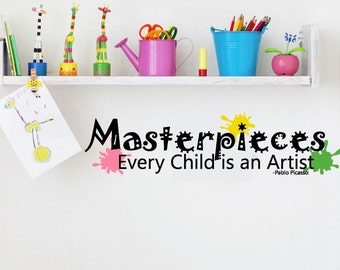 Masterpieces Wall Decal - Playroom Wall Decal - Every Child is an Artist Decal - Masterpieces Decal - Kids Artwork Gallery - Artwork Display