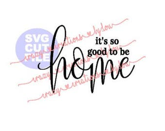 It's so good to be home (with surprise bonus file)  digital cut file for htv-vinyl-decal-diy-vinyl cutter-craft-svg-dxf and Jpeg format