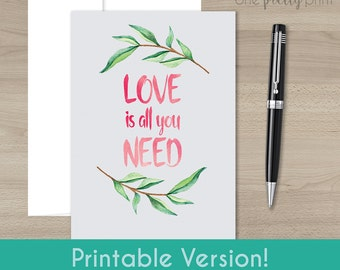 Watercolor Love is All You Need Card, for Valentine's Day, Wedding, or Anniversary Card!