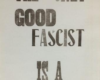 The Only Good Fascist... Anti Fascist Letterpress Print
