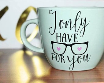 I only have eyes for you mug/gift for wife/Valentines Cup/Valentines Day Mug/Valentines Day Cup/Love Mug/Coffee Mug for Her/Valentines Gift
