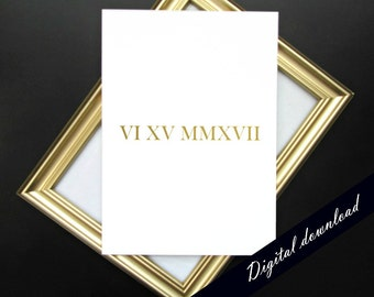 "Roman Numerals Digital Download - 5x7"" or 8x10"" Gold or Black Custom Printable Wedding Date Anniversary"