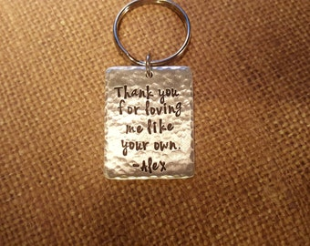THANK you for LOVING me like your OWN-keychain hand crafted hand stamped with name
