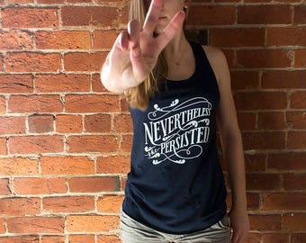 Nevertheless, She Persisted Tshirt/Tank | Nasty Woman Feminist Gift | Elizabeth Warren Feminist Shirt | Women's Rights Organic Cotton Tshirt