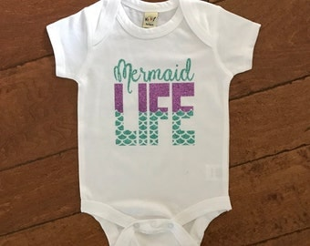 Mermaid Life Onesie or Shirt